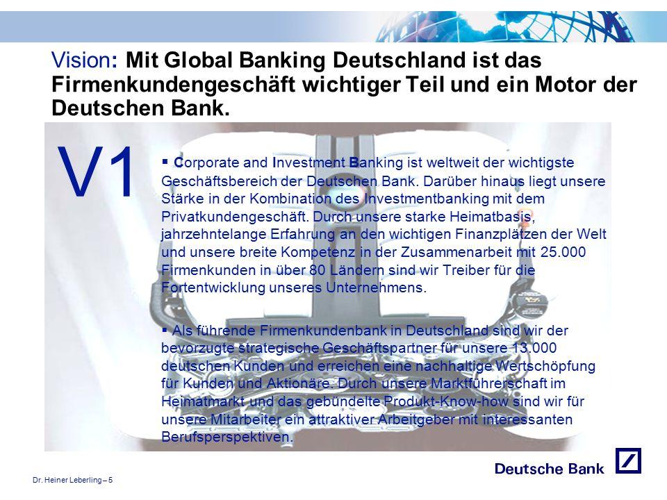 """Dr. Heiner Leberling – 5 Achtung! Präsentation nicht toggeln, da sonst Logo """"Passion to perform"""" erneut eingefügt wird. Vision: Mit Global Banking Deu"""