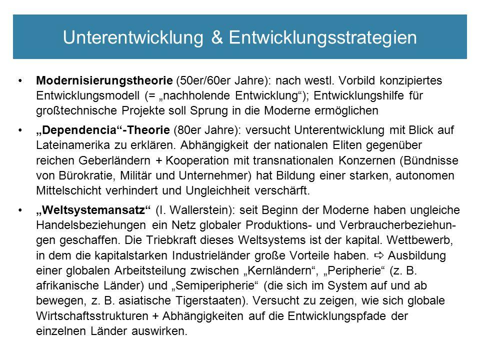 """Unterentwicklung & Entwicklungsstrategien Modernisierungstheorie (50er/60er Jahre): nach westl. Vorbild konzipiertes Entwicklungsmodell (= """"nachholend"""