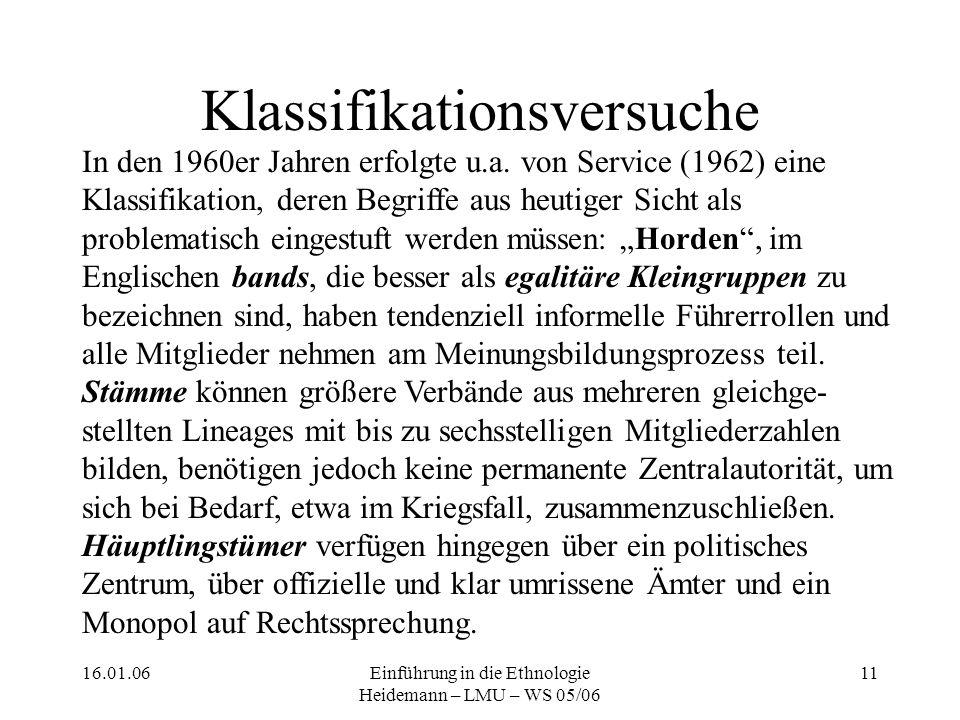 16.01.06Einführung in die Ethnologie Heidemann – LMU – WS 05/06 11 Klassifikationsversuche In den 1960er Jahren erfolgte u.a.