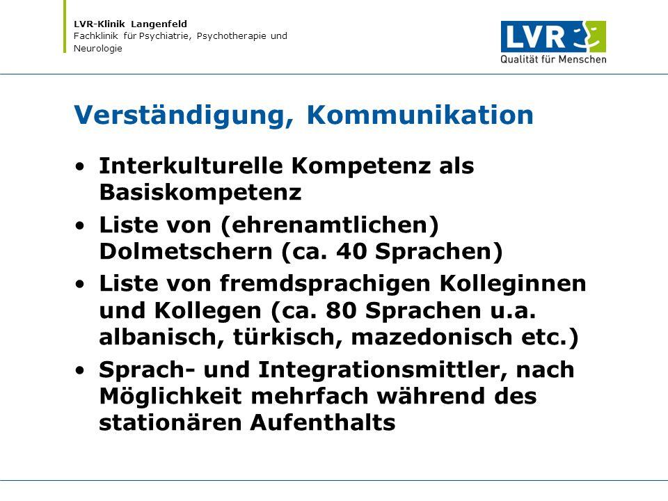 LVR-Klinik Langenfeld Fachklinik für Psychiatrie, Psychotherapie und Neurologie Verständigung, Kommunikation Interkulturelle Kompetenz als Basiskompet