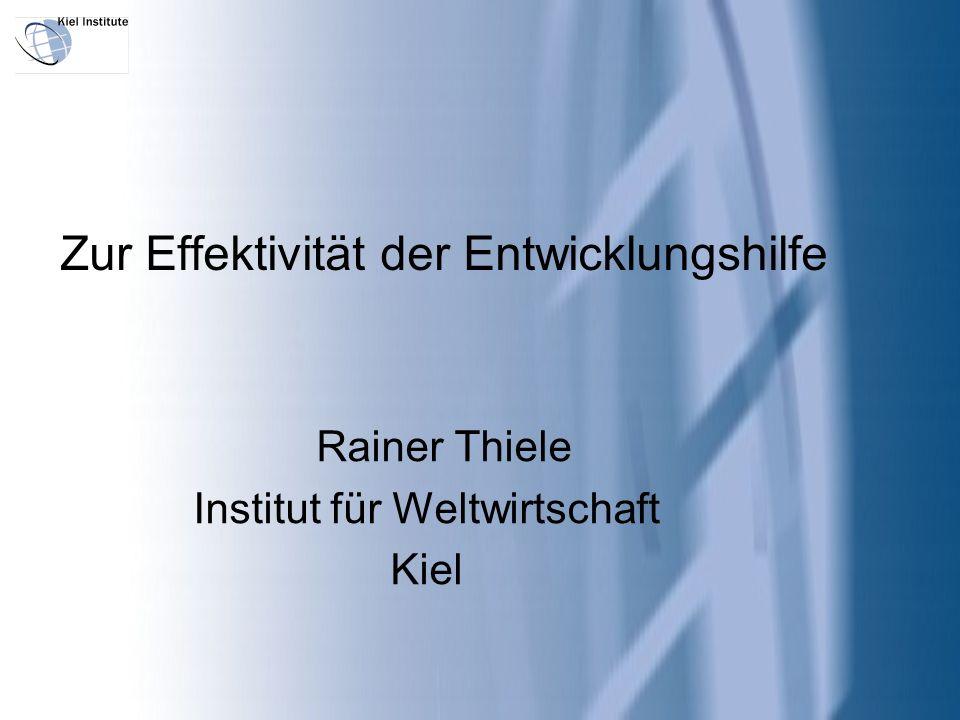 Zur Effektivität der Entwicklungshilfe Rainer Thiele Institut für Weltwirtschaft Kiel
