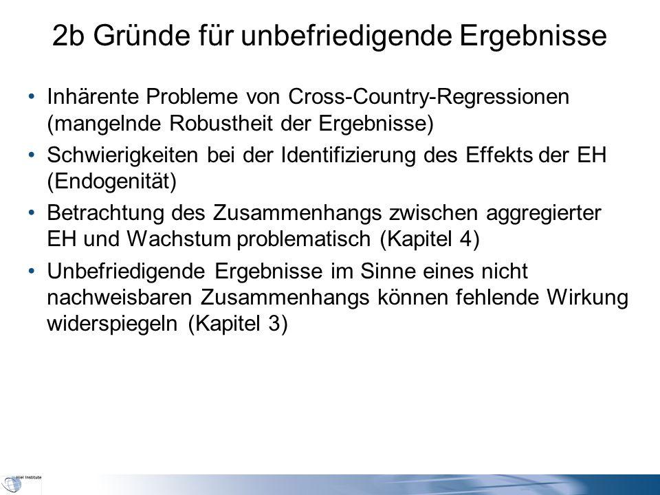 2b Gründe für unbefriedigende Ergebnisse Inhärente Probleme von Cross-Country-Regressionen (mangelnde Robustheit der Ergebnisse) Schwierigkeiten bei d