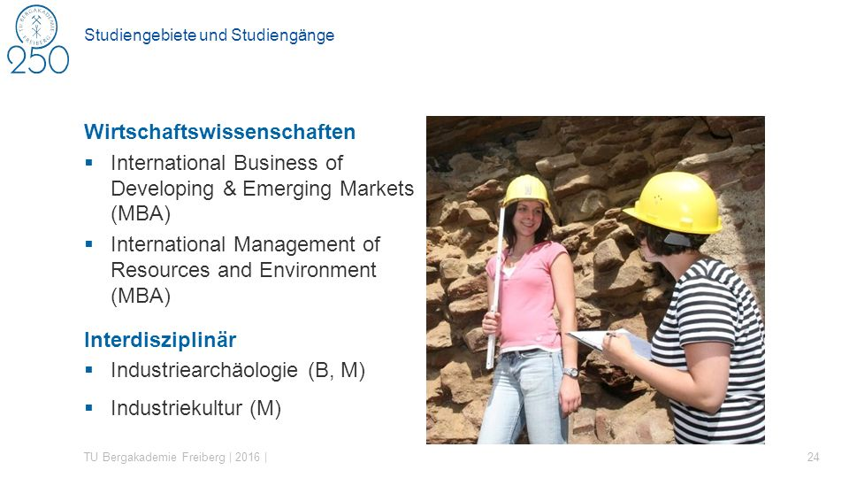 Studiengebiete und Studiengänge Wirtschaftswissenschaften  International Business of Developing & Emerging Markets (MBA)  International Management o