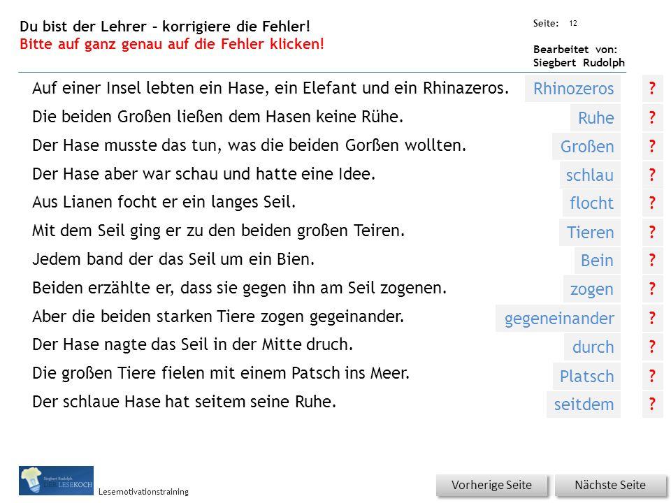Übungsart: Seite: Bearbeitet von: Siegbert Rudolph Lesemotivationstraining 12 Du bist der Lehrer – korrigiere die Fehler.