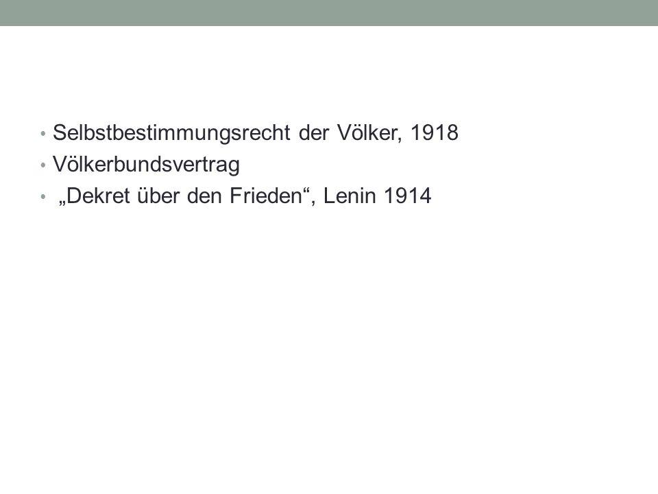 """Selbstbestimmungsrecht der Völker, 1918 Völkerbundsvertrag """"Dekret über den Frieden , Lenin 1914"""