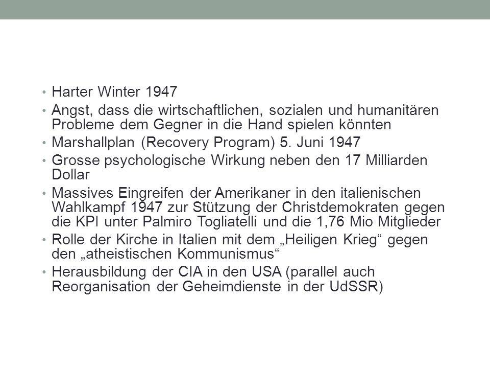 Harter Winter 1947 Angst, dass die wirtschaftlichen, sozialen und humanitären Probleme dem Gegner in die Hand spielen könnten Marshallplan (Recovery P