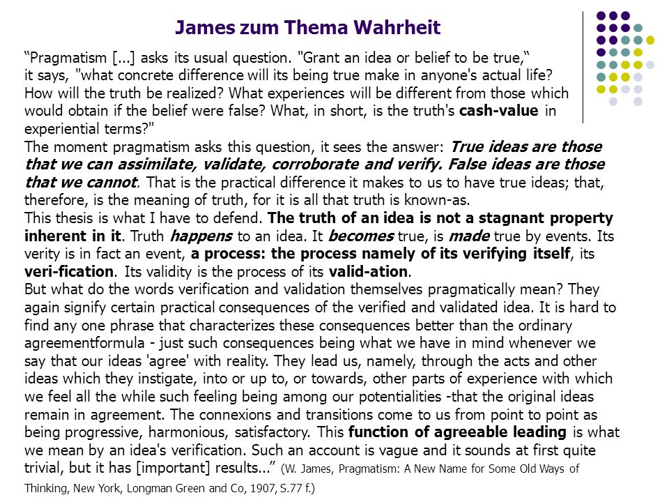 James zum Thema Wahrheit Pragmatism [...] asks its usual question.
