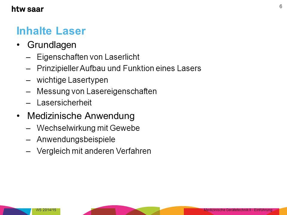 Inhalte Laser Grundlagen –Eigenschaften von Laserlicht –Prinzipieller Aufbau und Funktion eines Lasers –wichtige Lasertypen –Messung von Lasereigensch