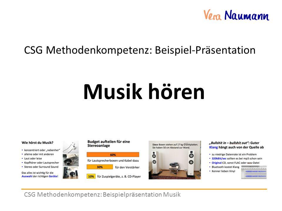 CSG Methodenkompetenz: Beispiel-Präsentation CSG Methodenkompetenz: Beispielpräsentation Musik Musik hören