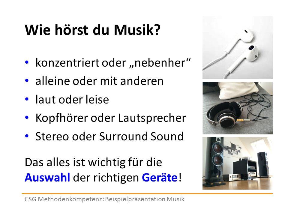 """Wie hörst du Musik? konzentriert oder """"nebenher"""" alleine oder mit anderen laut oder leise Kopfhörer oder Lautsprecher Stereo oder Surround Sound Das a"""