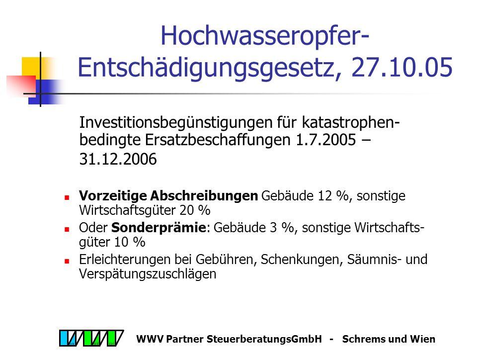 WWV Partner SteuerberatungsGmbH - Schrems und Wien Wachstums- und Beschäftigungsgesetz 2005, 19.8.05 Umsatzsteuergesetz PKW-Auslandsleasing: Verlänger