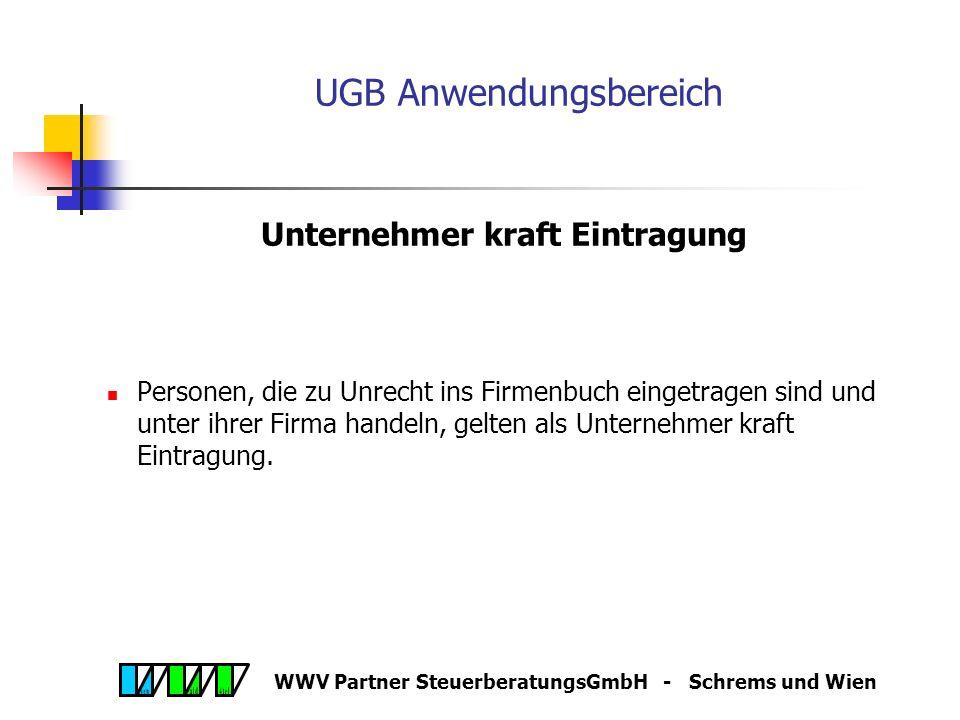 WWV Partner SteuerberatungsGmbH - Schrems und Wien UGB Anwendungsbereich Unternehmer kraft Rechtsform Aktiengesellschaft GmbH Genossenschaften Sparkas