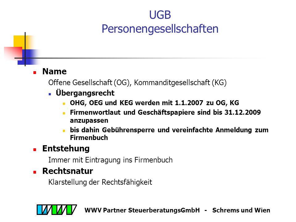 WWV Partner SteuerberatungsGmbH - Schrems und Wien UGB Personengesellschaften Zweckoffenheit der eingetragenen Personen- gesellschaften (§ 105 UGB) di