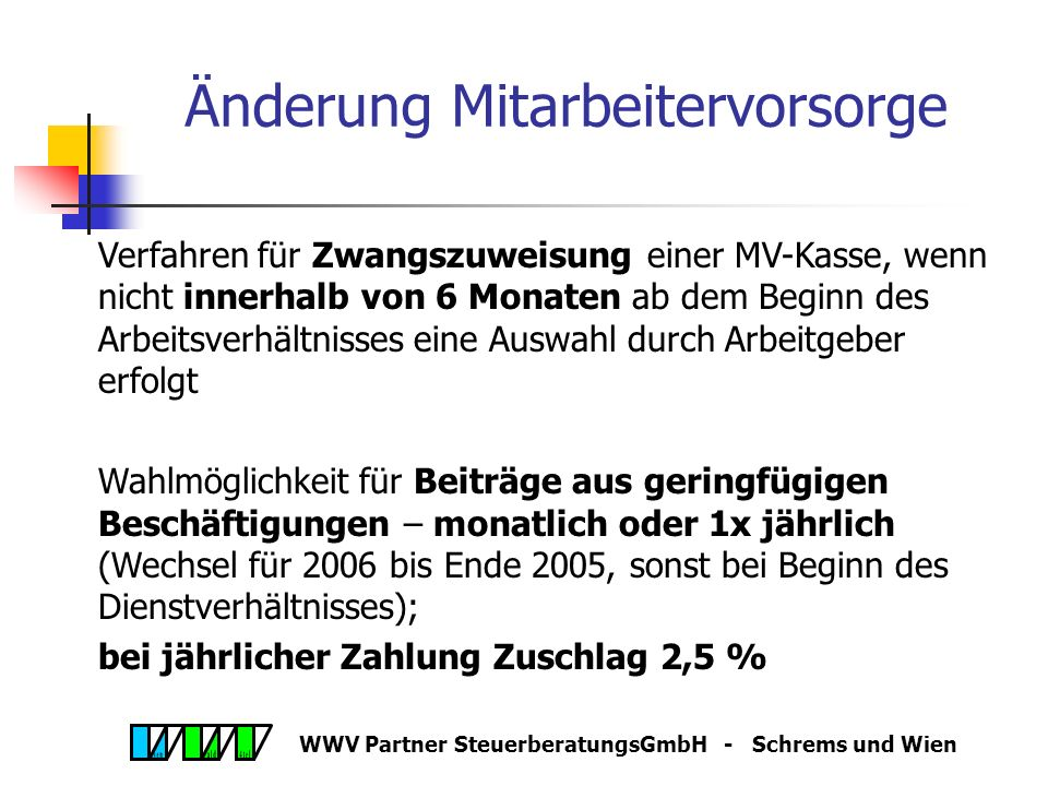 WWV Partner SteuerberatungsGmbH - Schrems und Wien Änderung betr. Trinkgelder, 9.6.2005 Ortsübliche Trinkgelder Steuerbefreiung für ortsübliche Trinkg