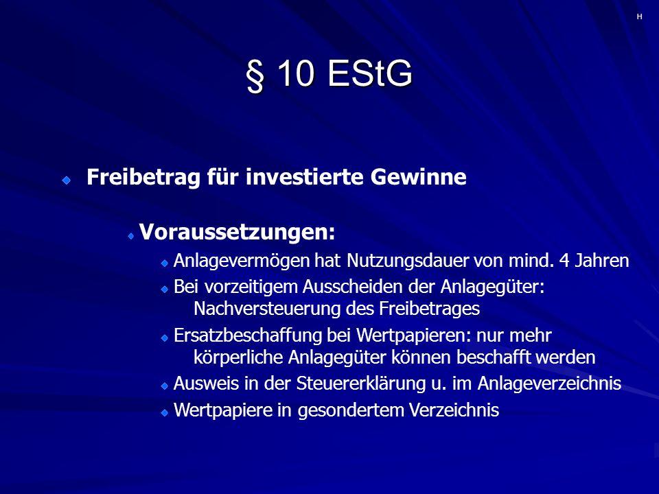 § 10 EStG Freibetrag für investierte Gewinne Personen mit Einnahmen/Ausgaben Rechnung Steuerfreistellung des Gewinnes bis max.