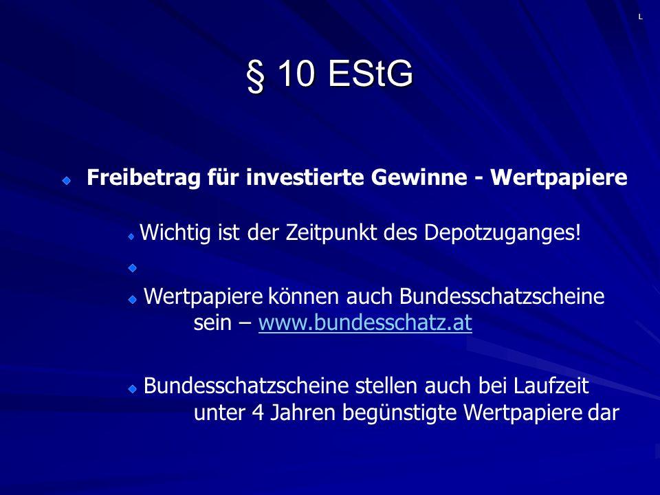 § 10 EStG Freibetrag für investierte Gewinne Voraussetzungen: Anlagevermögen hat Nutzungsdauer von mind.
