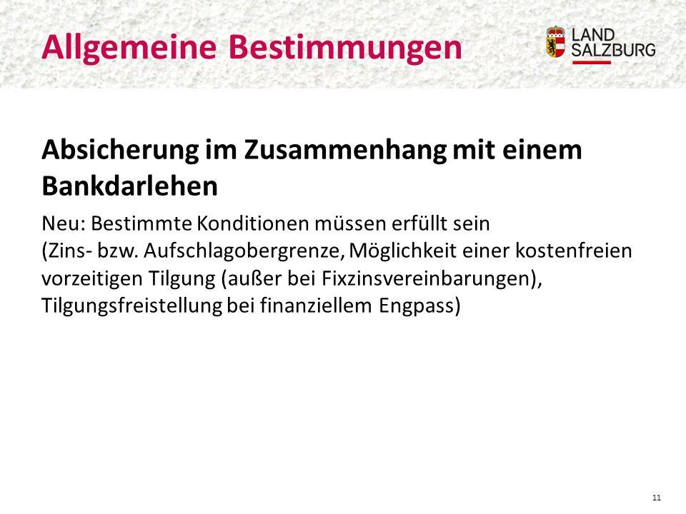 Absicherung im Zusammenhang mit einem Bankdarlehen Neu: Bestimmte Konditionen müssen erfüllt sein (Zins- bzw.