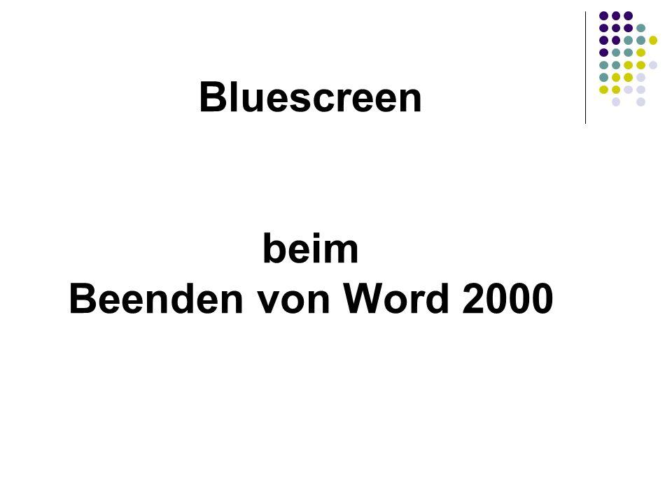 Bluescreen beim Beenden von Word 2000