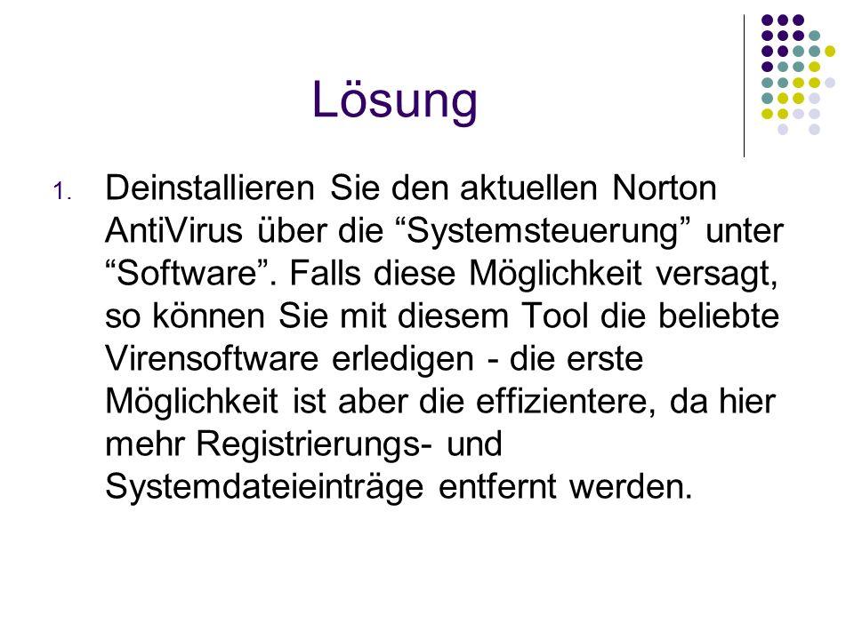 """Lösung 1. Deinstallieren Sie den aktuellen Norton AntiVirus über die """"Systemsteuerung"""" unter """"Software"""". Falls diese Möglichkeit versagt, so können Si"""