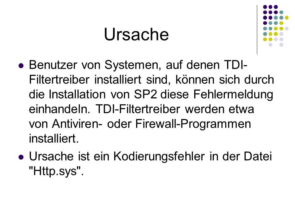 Ursache Benutzer von Systemen, auf denen TDI- Filtertreiber installiert sind, können sich durch die Installation von SP2 diese Fehlermeldung einhandeln.