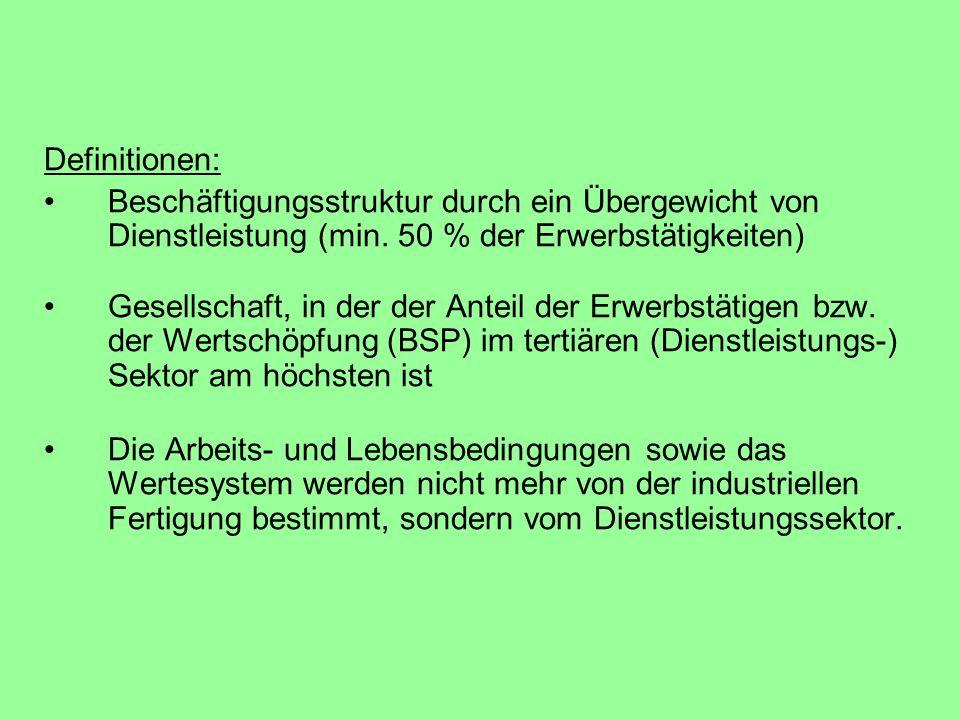 Definitionen: Beschäftigungsstruktur durch ein Übergewicht von Dienstleistung (min.