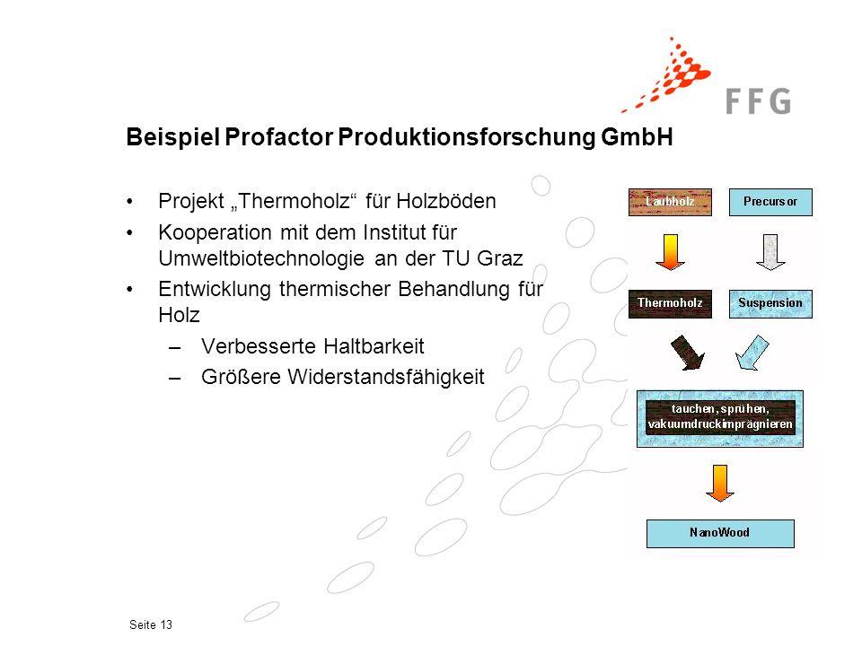 """Seite 13 Beispiel Profactor Produktionsforschung GmbH Projekt """"Thermoholz"""" für Holzböden Kooperation mit dem Institut für Umweltbiotechnologie an der"""