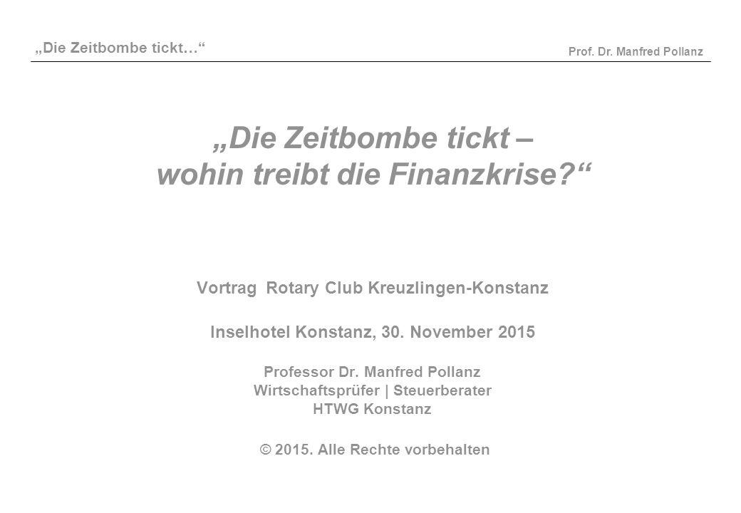 """""""Die Zeitbombe tickt…"""" Prof. Dr. Manfred Pollanz """"Die Zeitbombe tickt – wohin treibt die Finanzkrise?"""" Vortrag Rotary Club Kreuzlingen-Konstanz Inselh"""