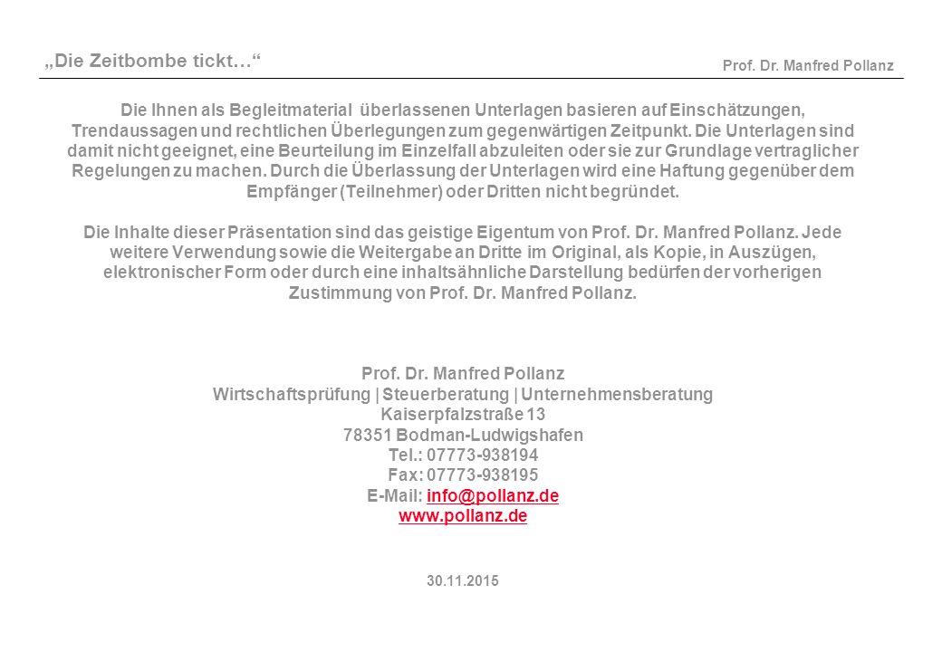 """""""Die Zeitbombe tickt…"""" Prof. Dr. Manfred Pollanz Die Ihnen als Begleitmaterial überlassenen Unterlagen basieren auf Einschätzungen, Trendaussagen und"""