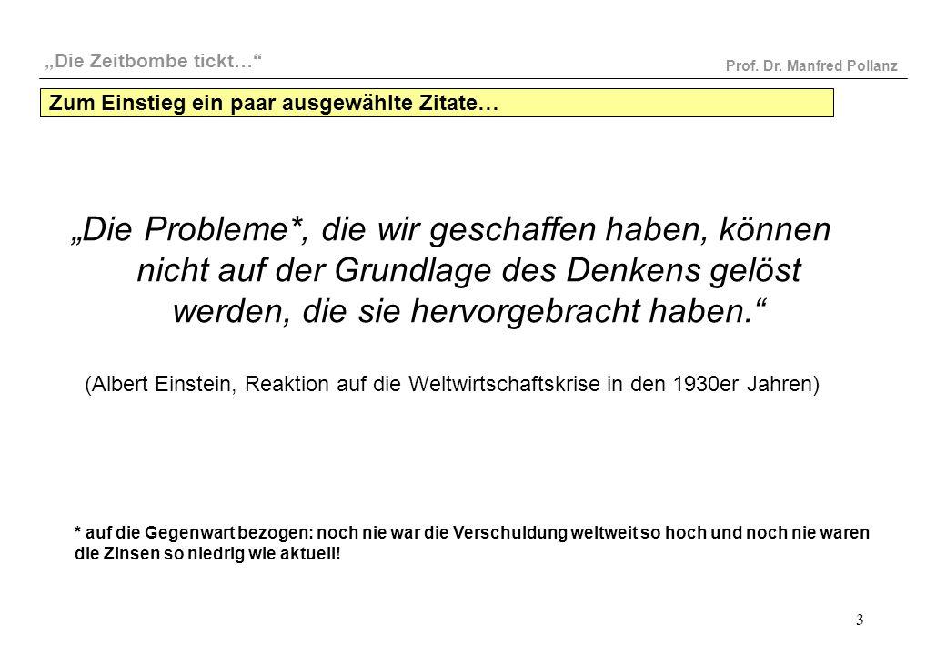 """""""Die Zeitbombe tickt…"""" Prof. Dr. Manfred Pollanz 3 """"Die Probleme*, die wir geschaffen haben, können nicht auf der Grundlage des Denkens gelöst werden,"""