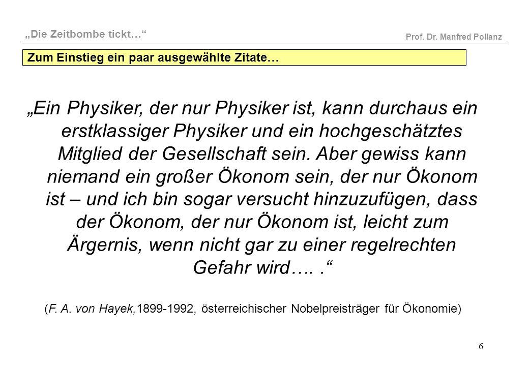 """""""Die Zeitbombe tickt…"""" Prof. Dr. Manfred Pollanz 6 """"Ein Physiker, der nur Physiker ist, kann durchaus ein erstklassiger Physiker und ein hochgeschätzt"""