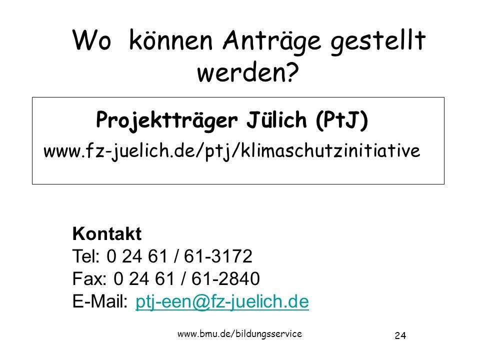 24 www.bmu.de/bildungsservice Wo können Anträge gestellt werden.