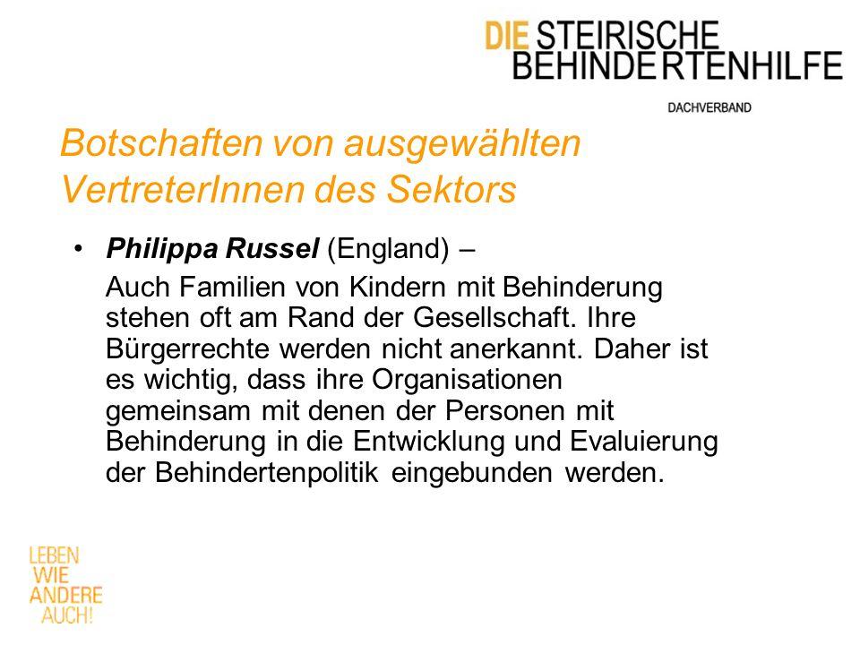 Botschaften von ausgewählten VertreterInnen des Sektors Philippa Russel (England) – Auch Familien von Kindern mit Behinderung stehen oft am Rand der Gesellschaft.