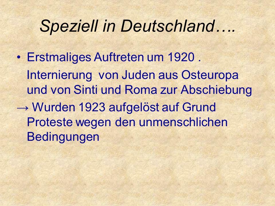 Speziell in Deutschland…. Erstmaliges Auftreten um 1920.