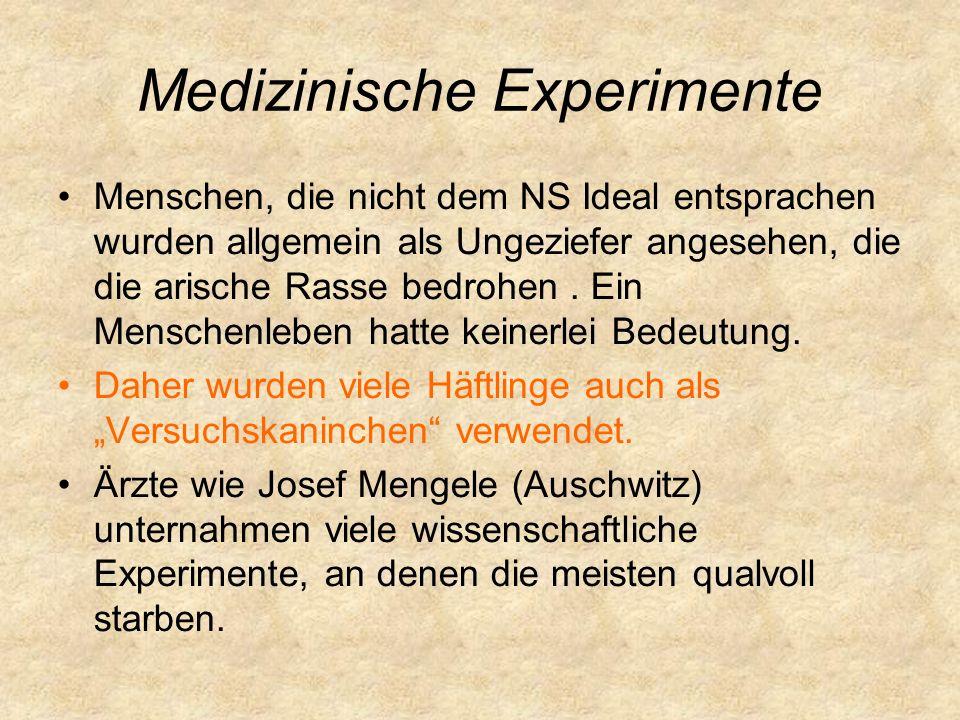 Medizinische Experimente Menschen, die nicht dem NS Ideal entsprachen wurden allgemein als Ungeziefer angesehen, die die arische Rasse bedrohen.