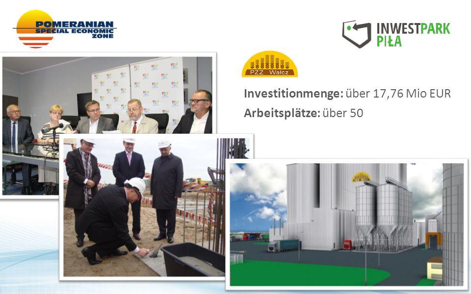 Investitionmenge: über 17,76 Mio EUR Arbeitsplätze: über 50