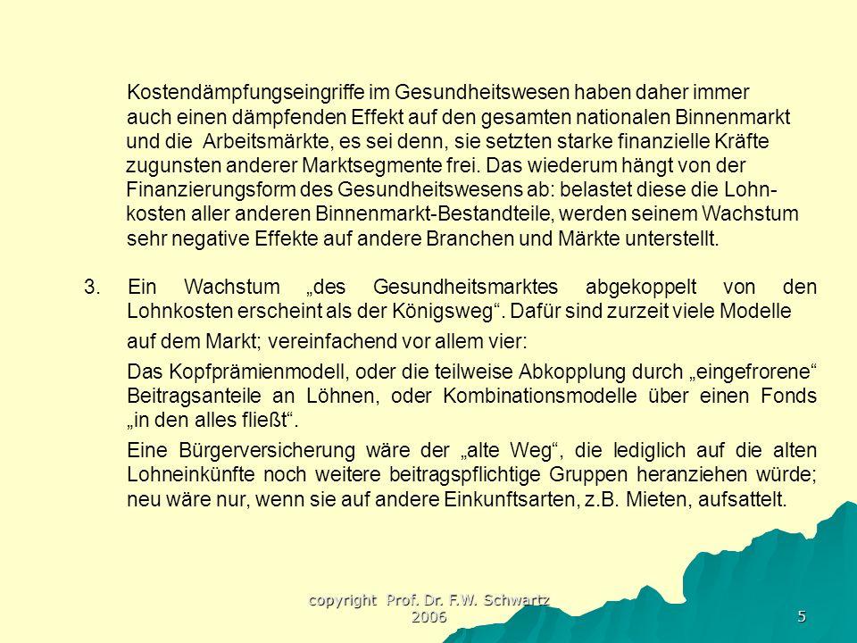 copyright Prof.Dr. F.W. Schwartz 2006 26 Präventionsoption als Ausweg.