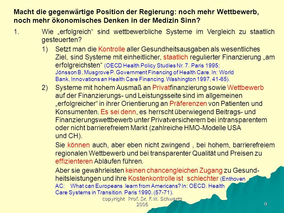 """copyright Prof. Dr. F.W. Schwartz 2006 9 1.Wie """"erfolgreich"""" sind wettbewerbliche Systeme im Vergleich zu staatlich gesteuerten? 1) Setzt man die Kont"""