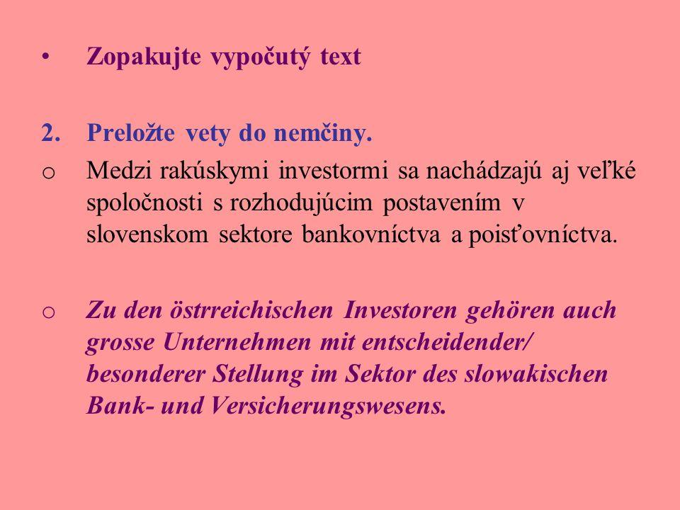 Zopakujte vypočutý text 2.Preložte vety do nemčiny.
