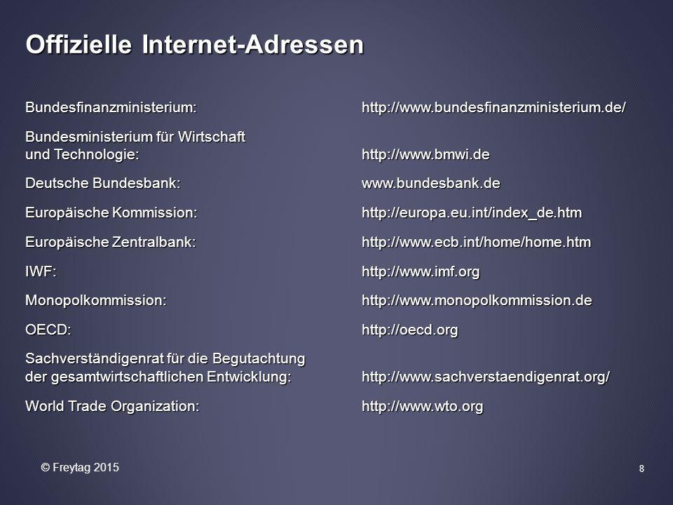 8 Offizielle Internet-Adressen Bundesfinanzministerium:http://www.bundesfinanzministerium.de/ Bundesministerium für Wirtschaft und Technologie:http://