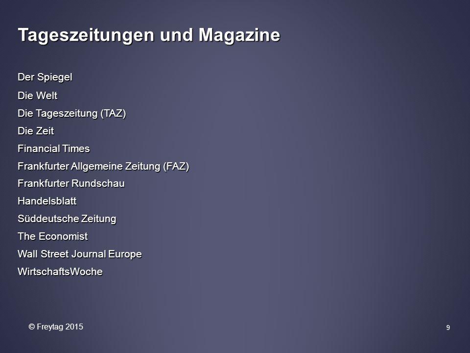 9 Tageszeitungen und Magazine Der Spiegel Die Welt Die Tageszeitung (TAZ) Die Zeit Financial Times Frankfurter Allgemeine Zeitung (FAZ) Frankfurter Ru