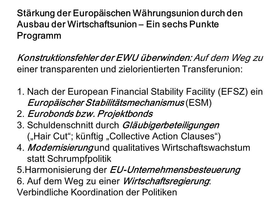 Stärkung der Europäischen Währungsunion durch den Ausbau der Wirtschaftsunion – Ein sechs Punkte Programm Konstruktionsfehler der EWU überwinden: Auf dem Weg zu einer transparenten und zielorientierten Transferunion: 1.