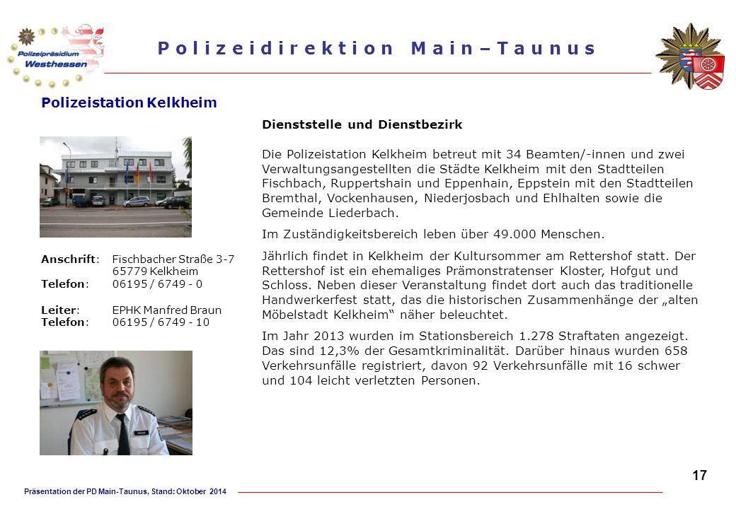 Präsentation der PD Main-Taunus, Stand: Oktober 2014 P o l i z e i d i r e k t i o n M a i n – T a u n u s Polizeistation Kelkheim Dienststelle und Di
