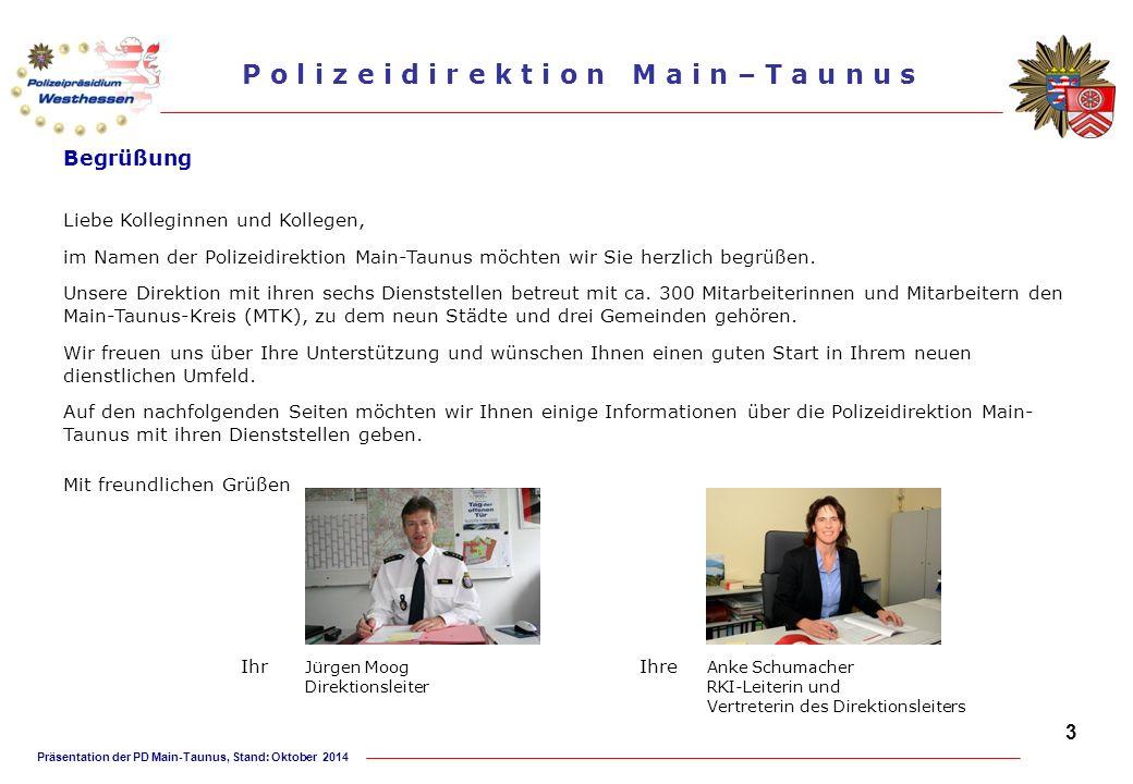 Präsentation der PD Main-Taunus, Stand: Oktober 2014 P o l i z e i d i r e k t i o n M a i n – T a u n u s Polizeistation Flörsheim Dienststelle und Dienstbezirk Die Polizeistation Flörsheim betreut mit 34 Beamten/-innen und zwei Verwaltungsangestellten die Städte Hochheim mit dem Stadtteil Massenheim sowie Flörsheim mit den Stadteilen Weilbach und Wicker.