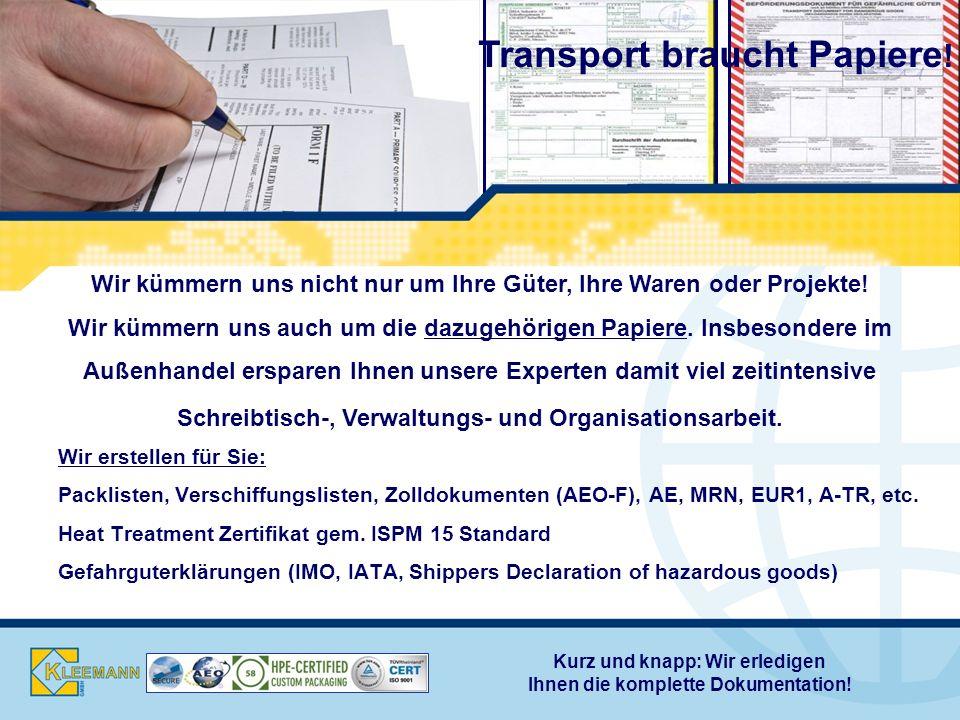 Wir erstellen für Sie: Packlisten, Verschiffungslisten, Zolldokumenten (AEO-F), AE, MRN, EUR1, A-TR, etc.
