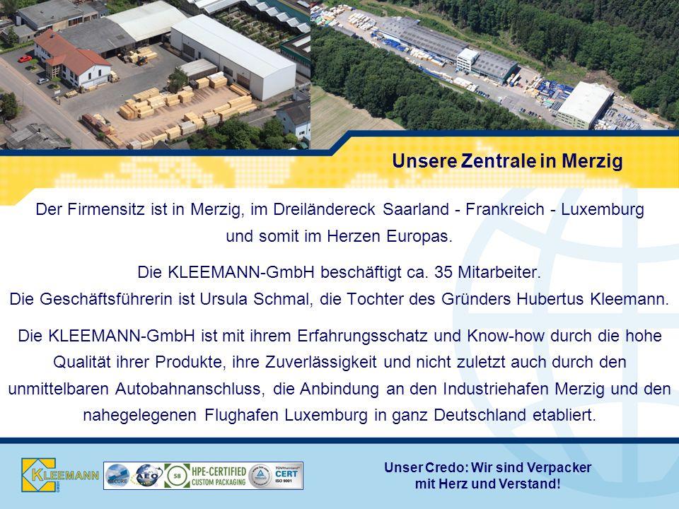 Unsere Zentrale in Merzig Der Firmensitz ist in Merzig, im Dreiländereck Saarland - Frankreich - Luxemburg und somit im Herzen Europas.