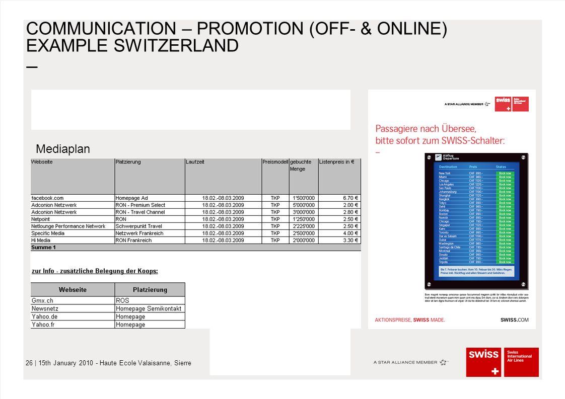 – 26   15th January 2010 - Haute Ecole Valaisanne, Sierre COMMUNICATION – PROMOTION (OFF- & ONLINE) EXAMPLE SWITZERLAND Mediaplan