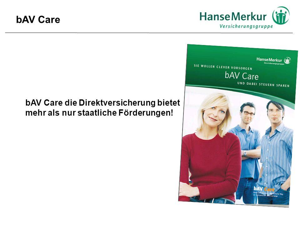 bAV Care bAV Care die Direktversicherung bietet mehr als nur staatliche Förderungen!