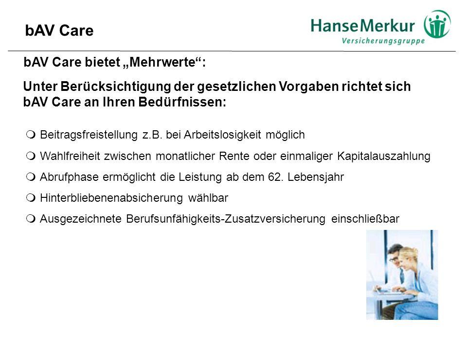 """bAV Care bAV Care bietet """"Mehrwerte : Unter Berücksichtigung der gesetzlichen Vorgaben richtet sich bAV Care an Ihren Bedürfnissen:  Beitragsfreistellung z.B."""