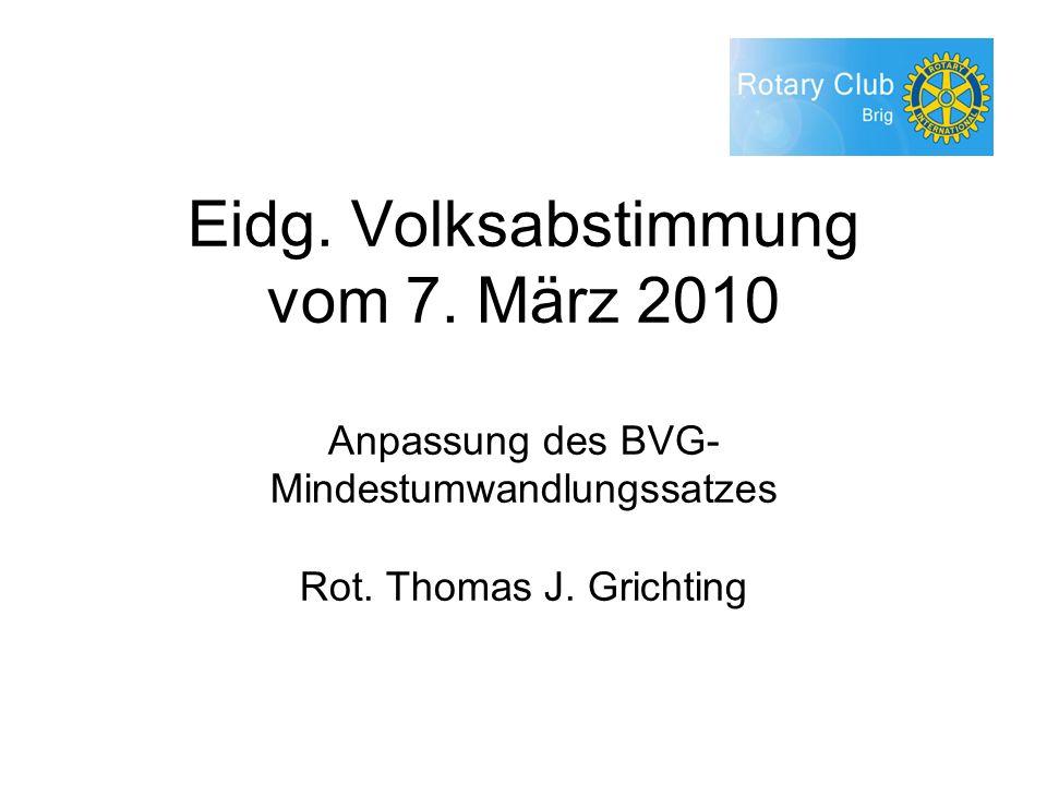 Eidg. Volksabstimmung vom 7. März 2010 Anpassung des BVG- Mindestumwandlungssatzes Rot.
