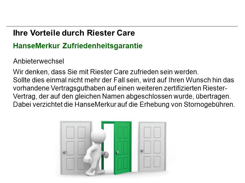 HanseMerkur Zufriedenheitsgarantie Anbieterwechsel Wir denken, dass Sie mit Riester Care zufrieden sein werden.